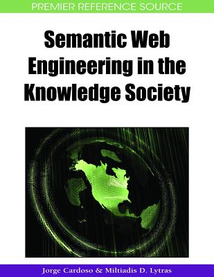 Semantic Web Engineering in the Knowledge Society - Cardoso, Jorge (Editor)