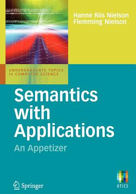 Semantics with Applications: An Appetizer - Riis Nielson, Hanne