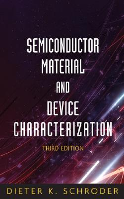 Semiconductor Material and Device Characterization - Schroder, Dieter K
