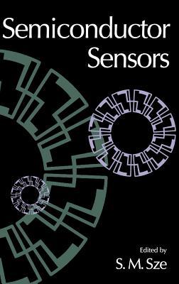 Semiconductor Sensors - Sze, Simon M (Editor)