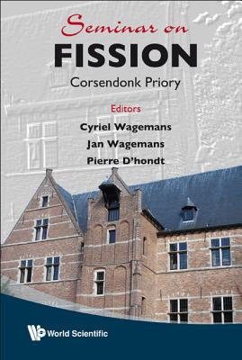Seminar on Fission: Corsendonk Priory - D'hondt, Pierre (Editor), and Wagemans, Cyriel (Editor), and Wagemans, Jan (Editor)