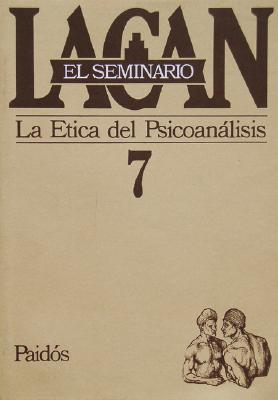 Seminario 7 La Etica del Psicoanalisis - Lacan, Jacques, Professor