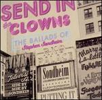 Send in the Clowns: The Ballads of Stephen Sondheim