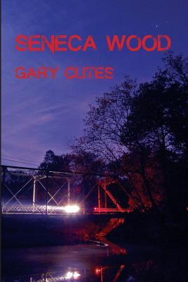 Seneca Wood - Clites, Gary