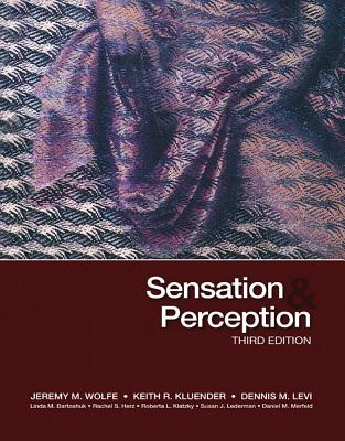 Sensation and Perception - Wolfe, Jeremy M., and Kluender, Keith, and Levi, Dennis