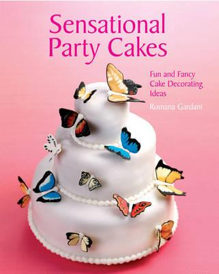 Sensational Party Cakes: Fun and Fancy Cake Decorating ...