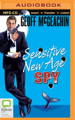 Sensitive New Age Spy - McGeachin, Geoff, and Hosking, Peter (Read by)