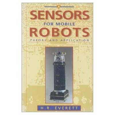 Sensors for Mobile Robots - Everett, H R