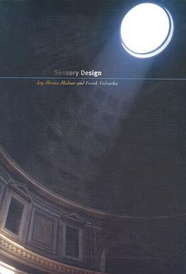 Sensory Design - Malnar, Joy Monice, and Vodvarka, Frank (Contributions by)