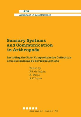 Sensory Systems and Communication in Arthropods: Including the First Comprehensive Collection of Contributions by Soviet Scientists - Wiese