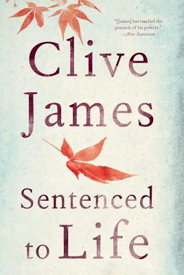 Sentenced to Life: Poems - James, Clive