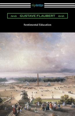 Sentimental Education - Flaubert, Gustave