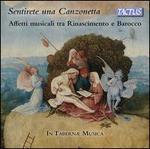Sentirete una Canzonetta: Affetti musicali tra Rinascimento e Barocco