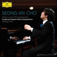 Seong-Jin Cho: Winner of the 17th International Fryderyk Chopin Piano Competition, Warsaw 2015 - Seong-Jin Cho (piano)