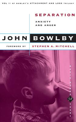 Separation: Anxiety and Anger - Bowlby, John