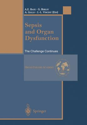 Sepsis and Organ Dysfunction: The Challenge Continues - Baue, A E (Editor), and Berlot, G (Editor), and Gullo, A (Editor)
