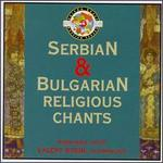 Serbian and Bulgarian Religious Chants