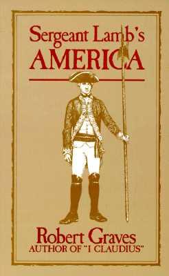 Sergeant Lamb S America - Graves, Robert, and Robert Graves