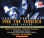 Sergey Prokofiev: Ivan The Terrible