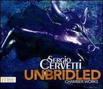 Sergio Cervetti: Unbridled