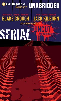 Serial Uncut and Extended - Crouch, Blake, and Kilborn, Jack, and Lawlor, Patrick Girard (Performed by)