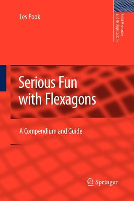 Serious Fun with Flexagons: A Compendium and Guide - Pook, L P