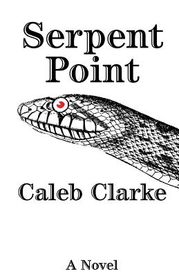 Serpent Point - Clarke, Caleb
