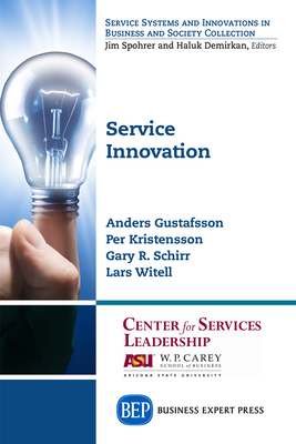 Service Innovation - Gustafsson, Anders, and Kristensson, Per, and Schirr, Gary R