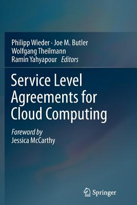 Service Level Agreements for Cloud Computing - Wieder, Philipp (Editor), and Butler, Joe M. (Editor), and Theilmann, Wolfgang (Editor)