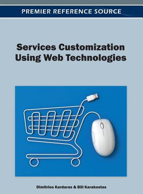 Services Customization Using Web Technologies - Kardaras, Dimitrios, and Karakostas, Bill