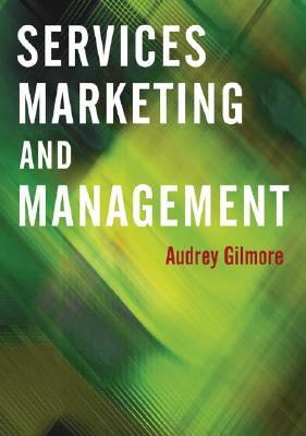 Services Marketing and Management - Gilmore, Audrey