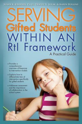 Serving Gifted Students Within an Rti Framework: A Practical Guide - Johnsen, Susan