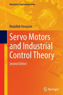Servo Motors and Industrial Control Theory - Firoozian, Riazollah