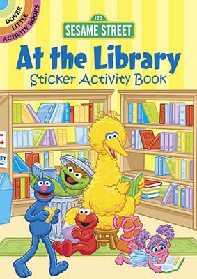 Sesame Street at the Library Sticker Activity Book - Sesame Street (Creator)