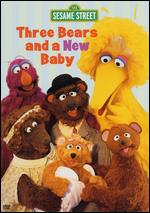 Sesame Street: Three Bears and a New Baby - Emily Squires; Jim Martin