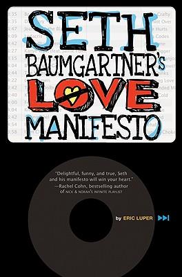 Seth Baumgartner's Love Manifesto - Luper, Eric