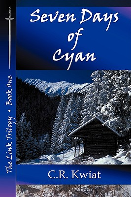Seven Days of Cyan - Book One of the Link Trilogy - Kwiat, C R