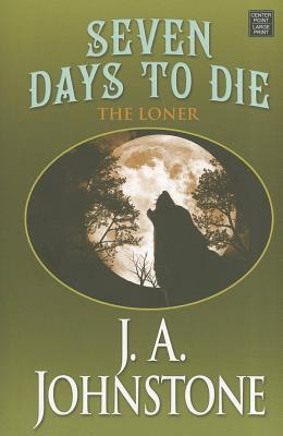 Seven Days to Die - Johnstone, J A