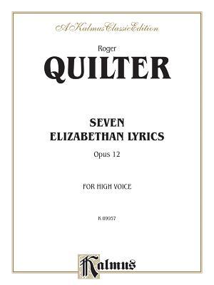 Seven Elizabethan Lyrics, Op. 12: High Voice (English Language Edition) - Quilter, Roger (Composer)