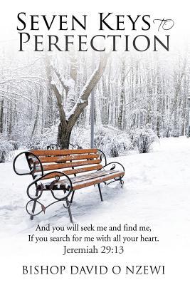 Seven Keys to Perfection - Nzewi, Bishop David O
