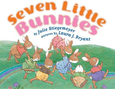 Seven Little Bunnies - Stiegemeyer, Julie