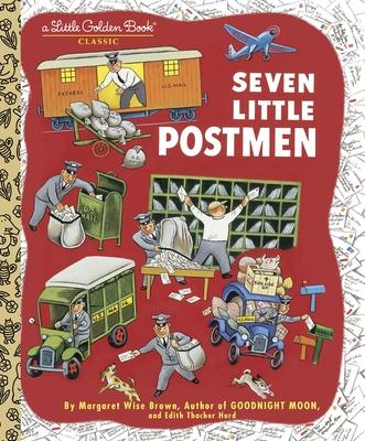 Seven Little Postmen - Golden Books, and Brown, Margaret Wise