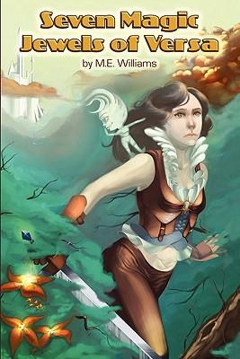 Seven Magic Jewels of Versa - Williams, M E
