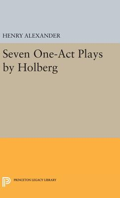 Seven One-Act Plays by Holberg - Holberg, Ludvig, and Alexander, Henry, Sir (Edited and translated by)