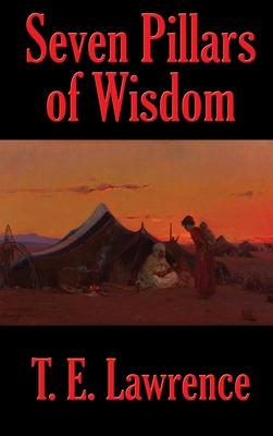 Seven Pillars of Wisdom - Lawrence, T E