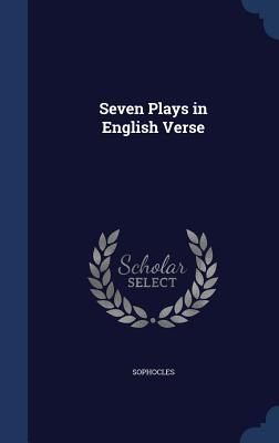 Seven Plays in English Verse - Sophocles