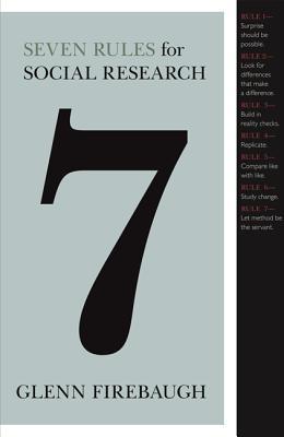Seven Rules for Social Research - Firebaugh, Glenn, Dr.