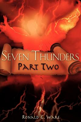 Seven Thunders Part Two - Ware, Ronald C