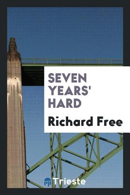 Seven Years' Hard - Free, Richard