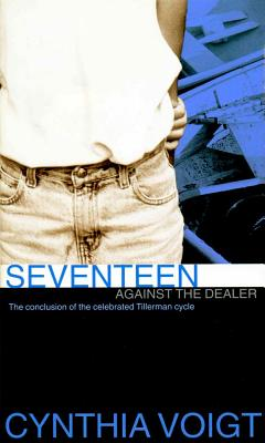 Seventeen Against the Dealer - Voigt, Cynthia